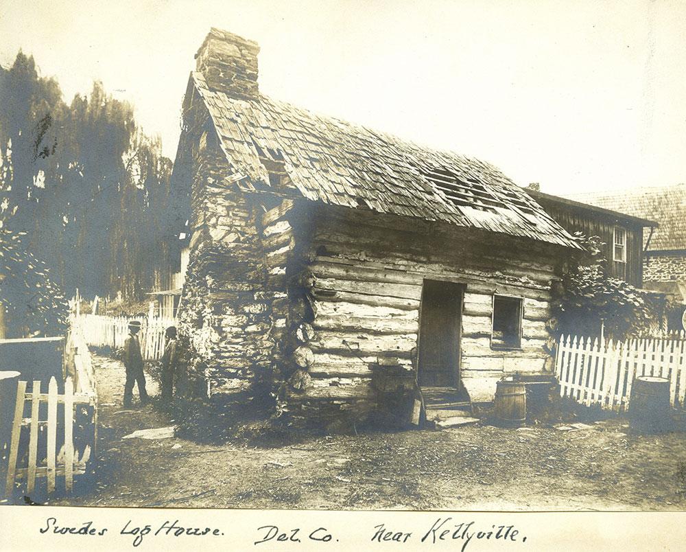 Swedes Log House. Del. Co. near Kellyville.