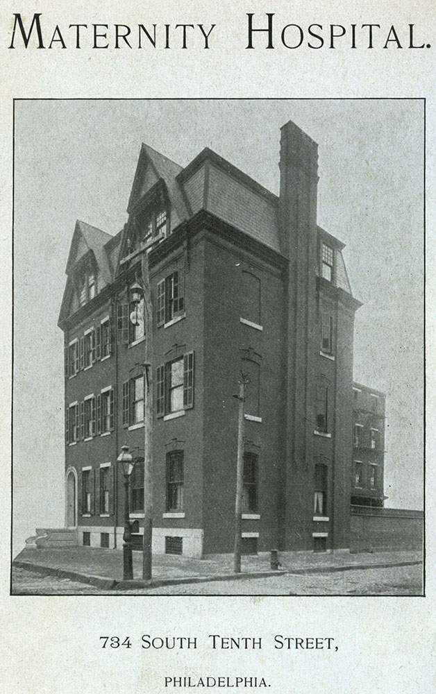 Maternity Hospital. 734 South Tenth Street, Philadelphia.