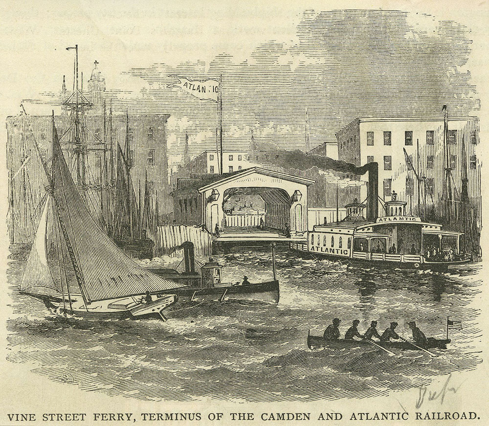 Vine Street Ferry, Terminus of the Camden and Atlantic Railroad.