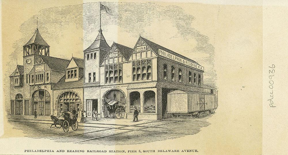 Philadelphia and Reading Railroad Station, Pier 8, South Delaware Avenue.