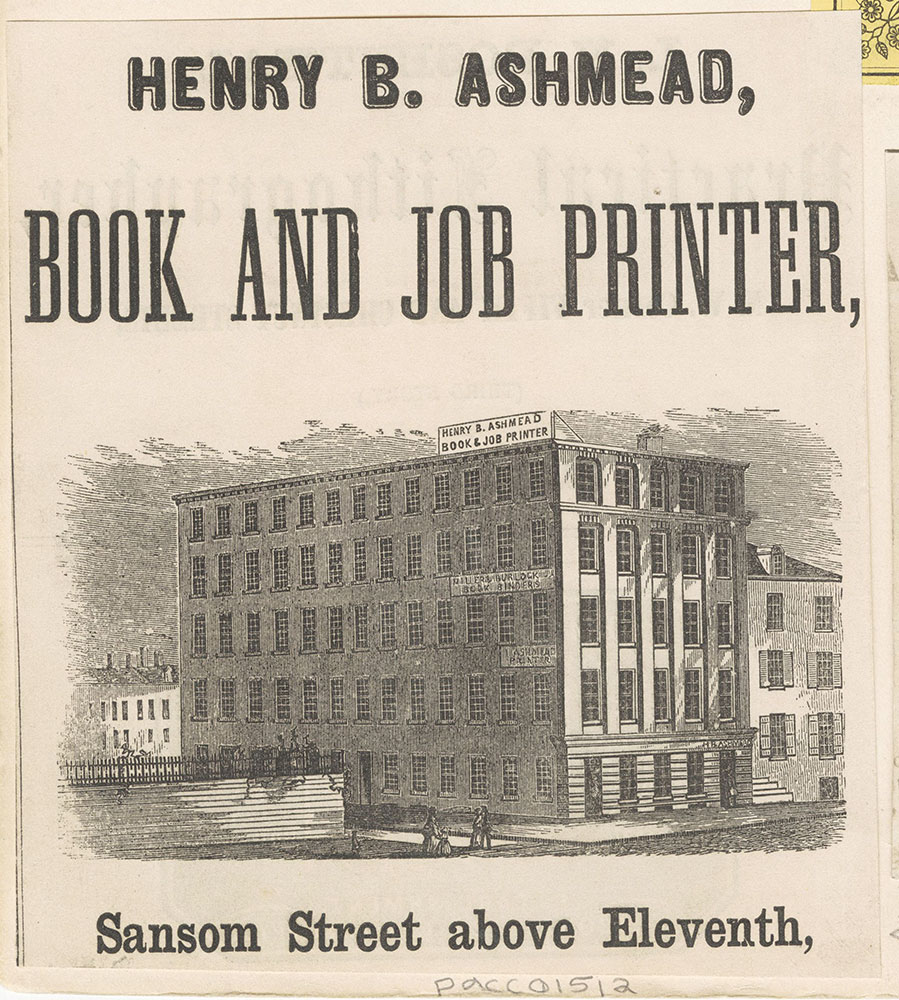 Henry B. Ashmead, Book and Job Printer, Sansom Street above Eleventh. [graphic]