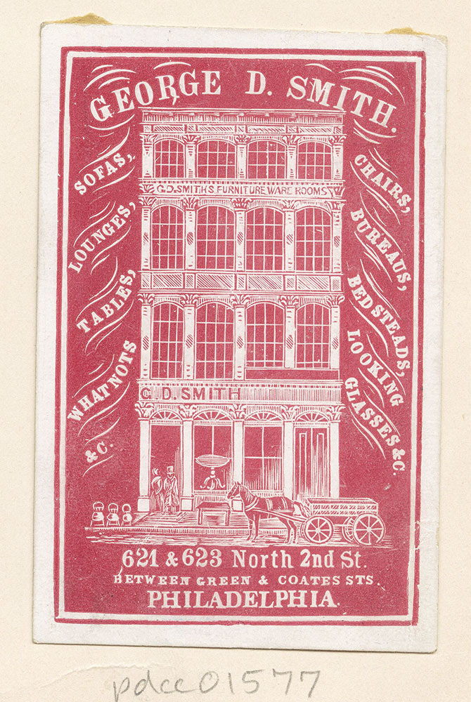 George D. Smith, [furniture ware rooms] 621 & 623 North 2nd St. between Green & Coates Sts. [graphic]