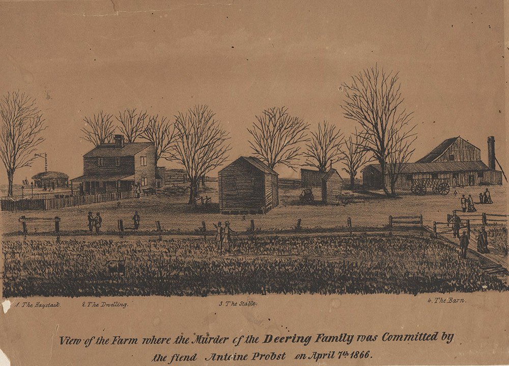 View of the farm where the murder of the Deering [sic] Family was committed by the fiend Antoine Probst on April 7th 1866. [graphic].