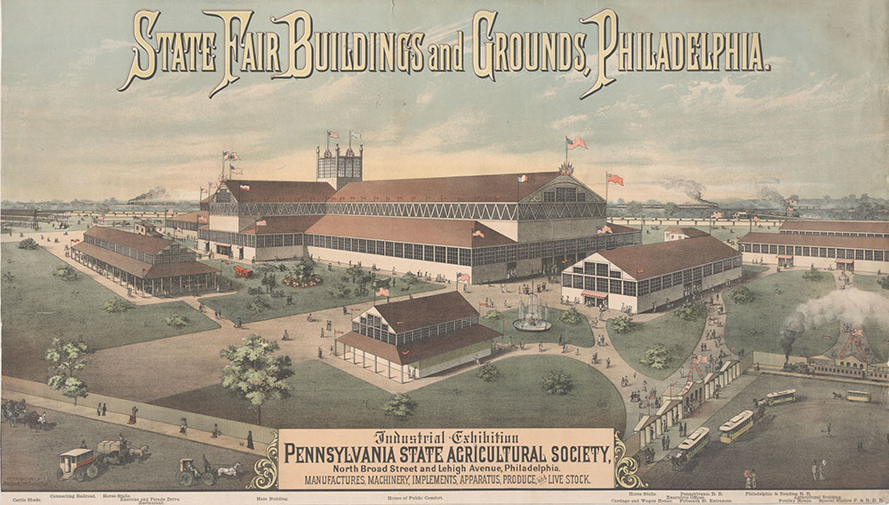 State fair buildings and grounds, Philadelphia. Industrial Exhibition Pennsylvania State Agricultural Society, North Broad Street and Lehigh Avenue, Philadelphia. [graphic] : Manufactures, machinery, implements, apparatus, produce & live stock.