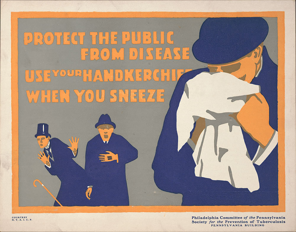 Protect the Public from Disease Use your Hankerchief When You Sneeze
